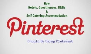 How Tourism Businesses Should Use Pinterest