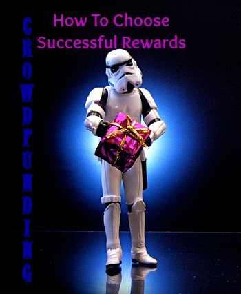 Crowdfunding - how to choose successful rewards