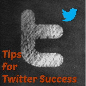 Tips for Twitter Success