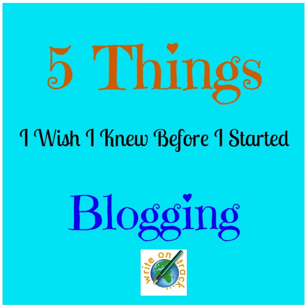 5 Blogging Tips - 5 things I wish I'd known before I started blogging