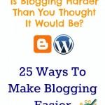 25 Ways To Make Blogging Easier