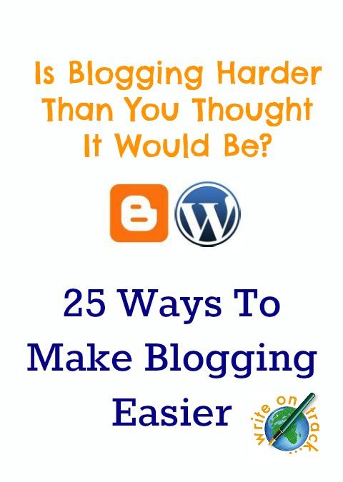 25 Ways To Make Blogging Easier