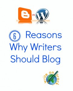 6 reasons why writers should blog