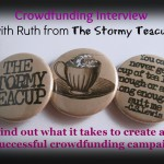 Crowdfunding Successfully ….. – Interview with The Stormy Teacup