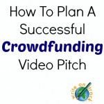 how to plan a successful crowdfunding video pitch
