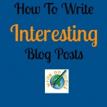How To Ensure Your Blog Posts Are Interesting