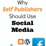 Why Self Publishing Authors Should Use Social Media