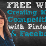 free webinar creating killer competitions with Pinterest and Facebook