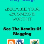Why Blog? Because Your Business Is Worth It