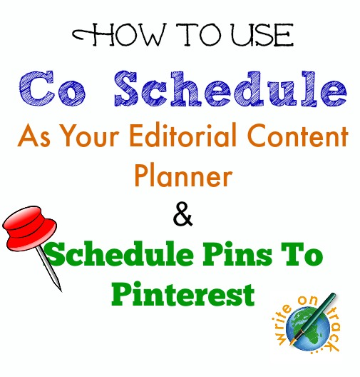 How to use Co Schedule as your editorial content planner and to schedule pins to Pinterest