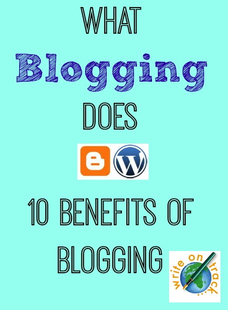 Ten benefits of blogging - what blogging does for me