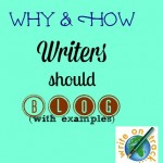Why (and how) Writers Should Blog