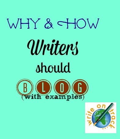 why and how writers should blog