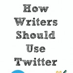 10 Tips How Writers Should Use Twitter