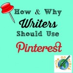 Why (and How) Writers Should Use Pinterest