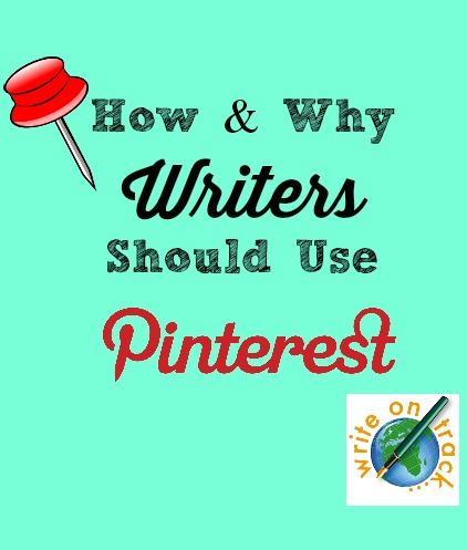 How and Why Writers Should Use Pinterest