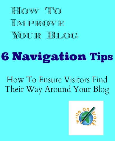 How To Improve Your Blog - 6 Navigation Tips