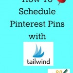 How To Schedule Pinterest Pins Using Tailwind