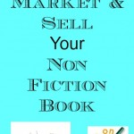 How to market and sell your non fiction book