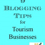 9 Blogging Tips for Tourism Businesses