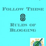 Grow Your Blog – Follow These 8 Rules Of  Blogging