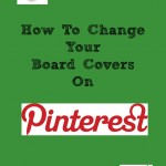 Pinterest Tip: How To Change Your Board Covers
