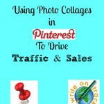 Tuesday's Tip: Using Collages In Pinterest To Drive Traffic