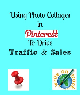 Using Photo Collages in Pinterest to drive traffic and sales
