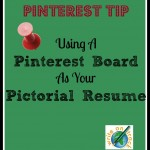 Pinterest Tip - Using a Pinterest Board as your Pictorial Resume