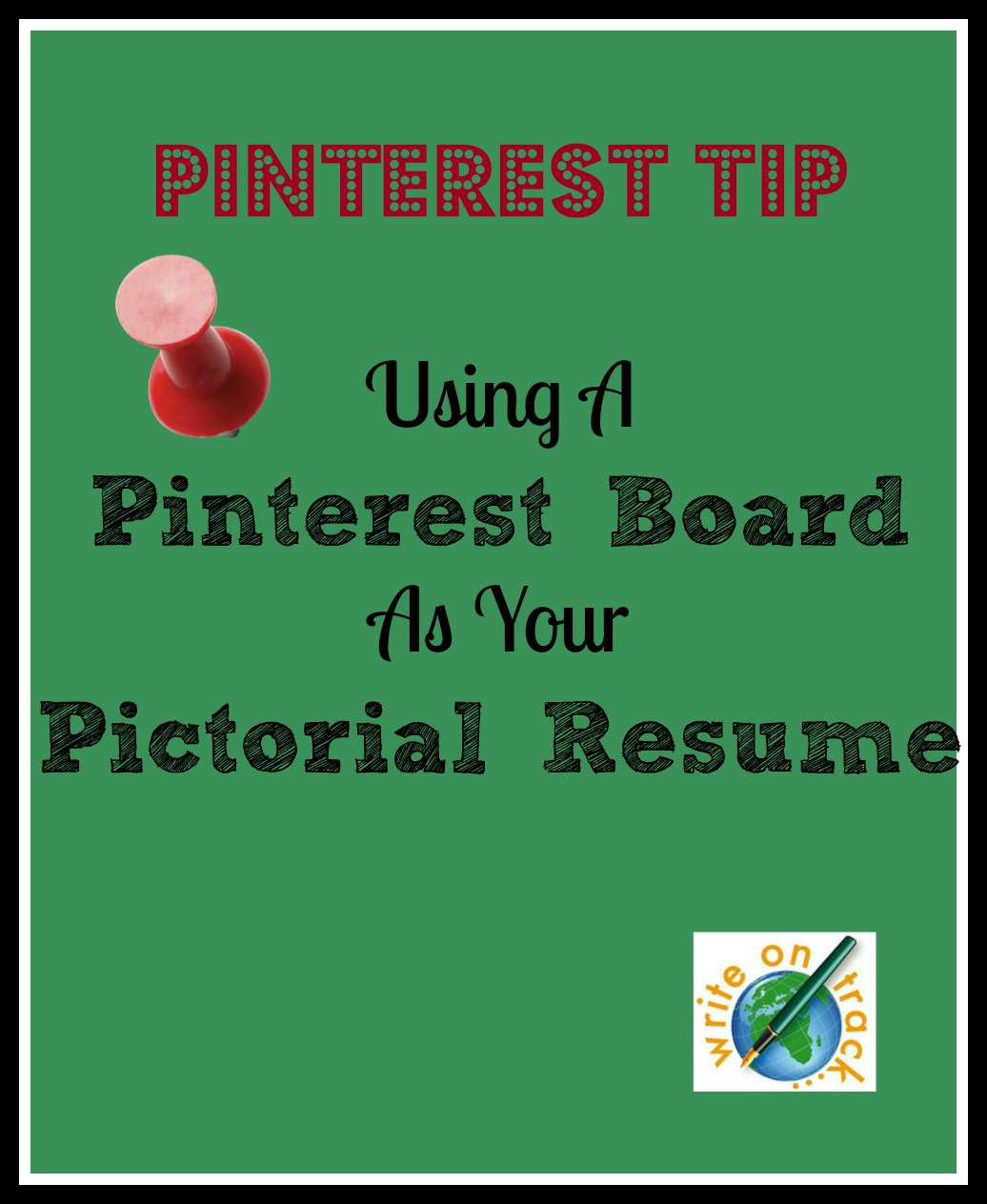 Pinterest Tip: Your Pictorial Curriculum Vitae - Write On Track ...