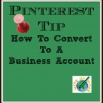 Pinterest Tip - how to convert to a business account