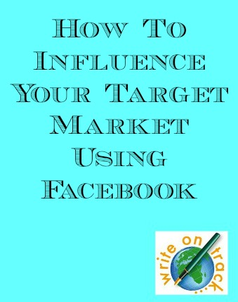 How to influence your target market using Facebook