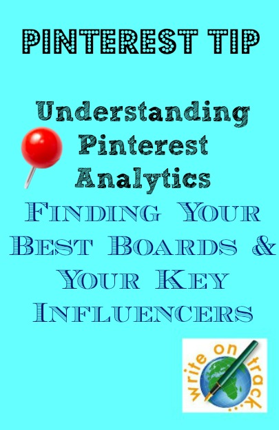 Understanding Pinterest Analytics Finding your best boards and your key influencers