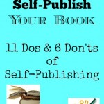 The Dos and Don'ts of Self-Publishing A Book